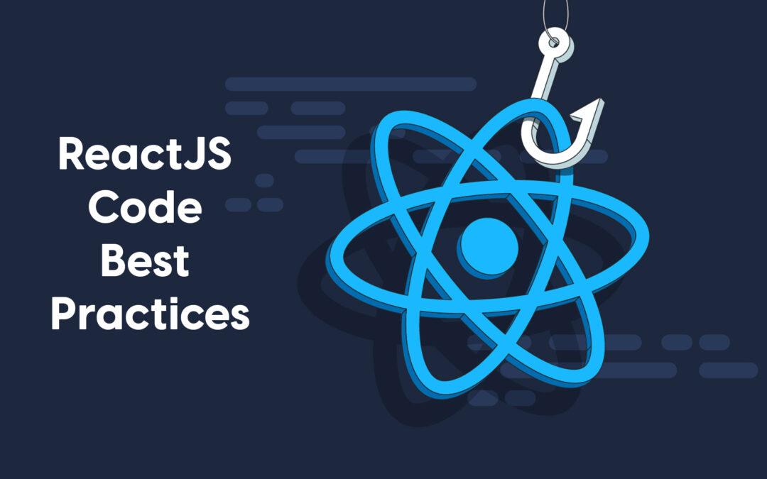 ReactJS Code Best Practices